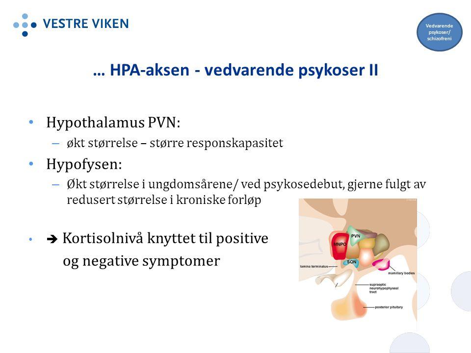 … HPA-aksen - vedvarende psykoser II