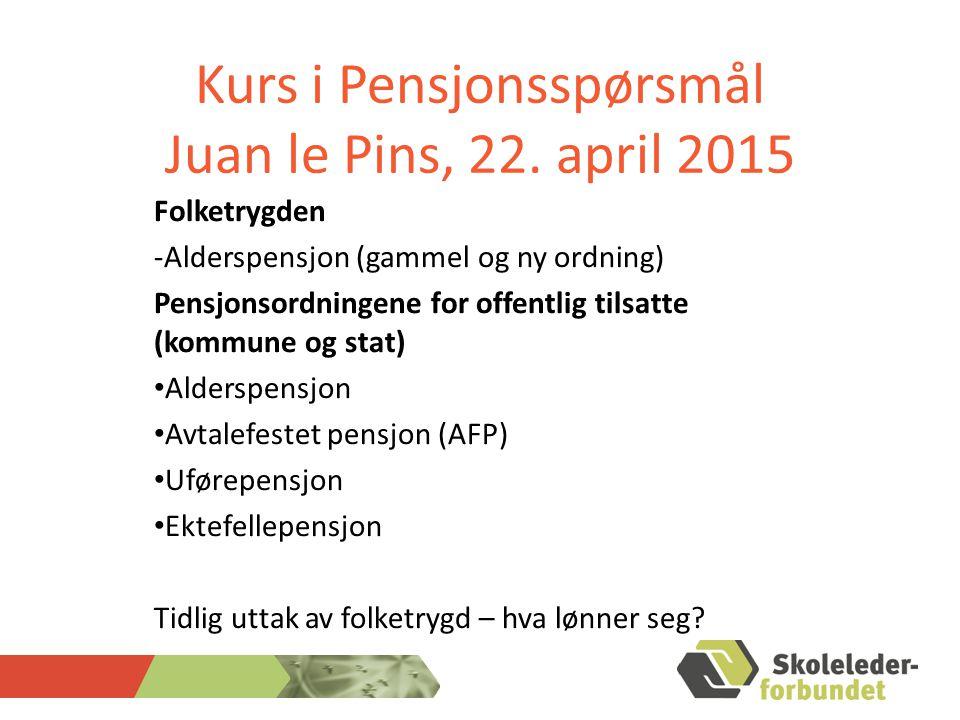 Kurs i Pensjonsspørsmål Juan le Pins, 22. april 2015