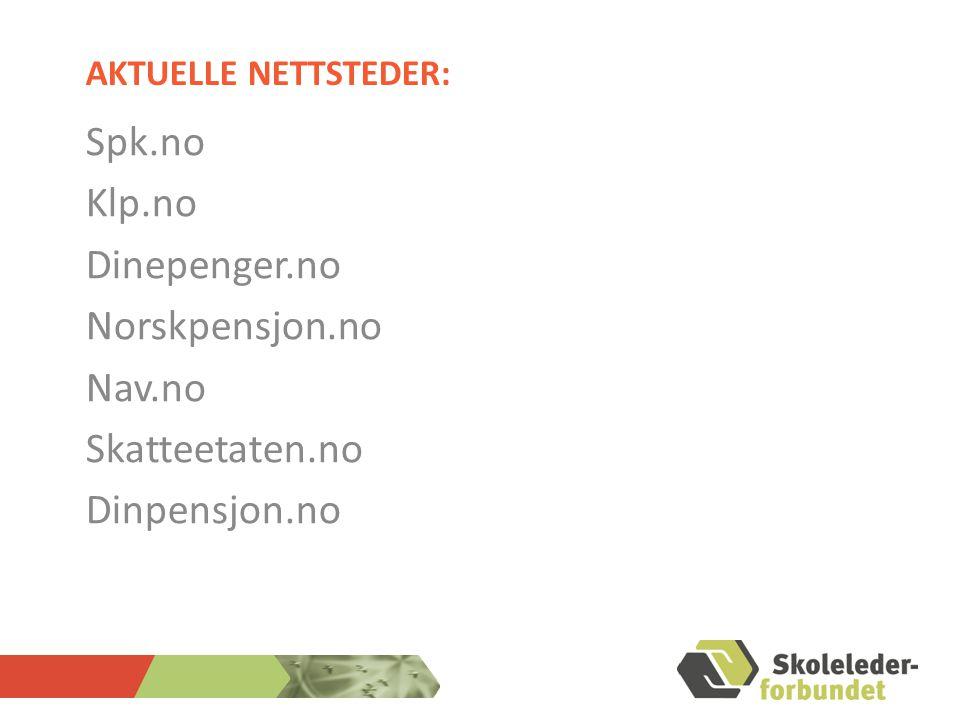 Spk.no Klp.no Dinepenger.no Norskpensjon.no Nav.no Skatteetaten.no