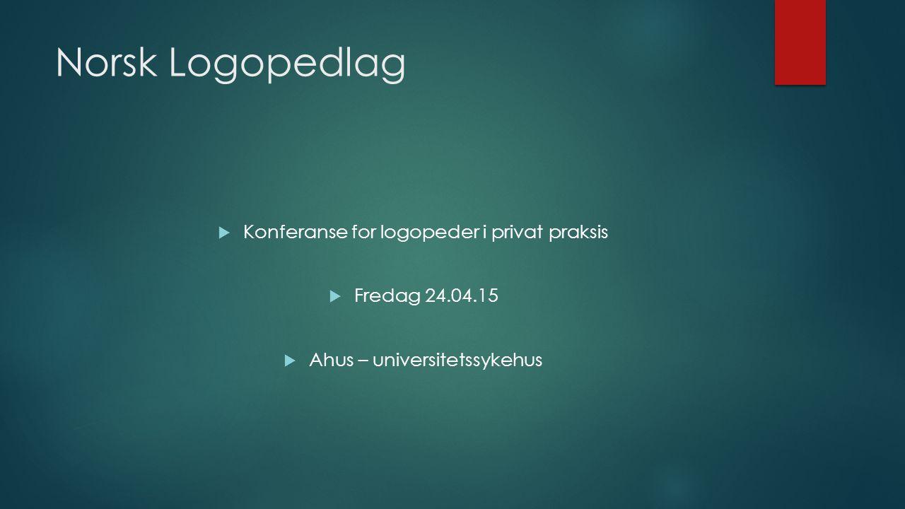 Norsk Logopedlag Konferanse for logopeder i privat praksis