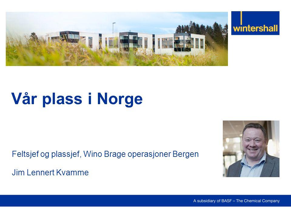 Vår plass i Norge Feltsjef og plassjef, Wino Brage operasjoner Bergen Jim Lennert Kvamme