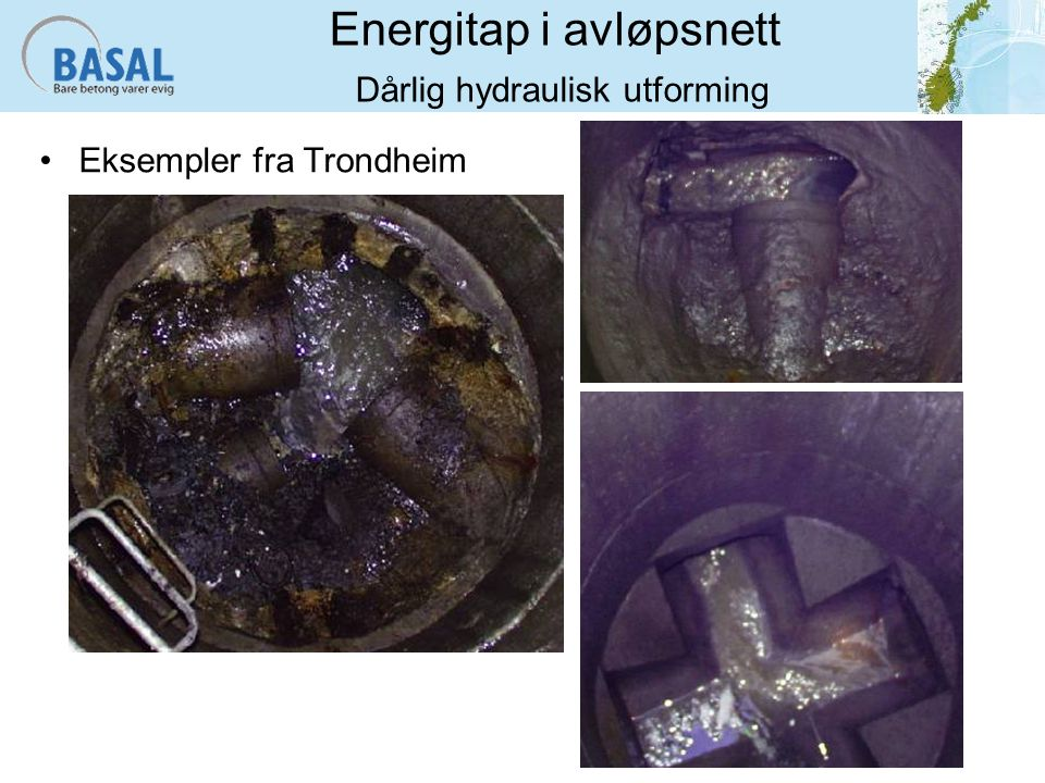 Energitap i avløpsnett Dårlig hydraulisk utforming