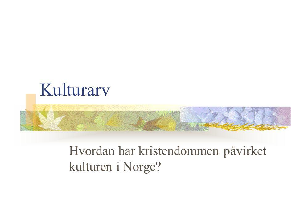 Hvordan har kristendommen påvirket kulturen i Norge