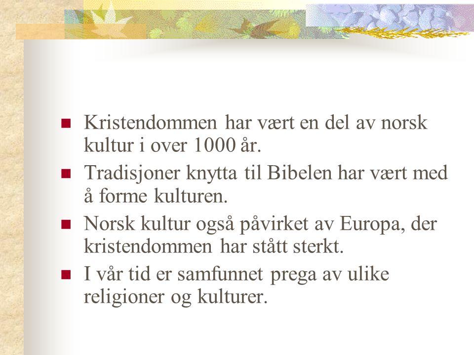 Kristendommen har vært en del av norsk kultur i over 1000 år.