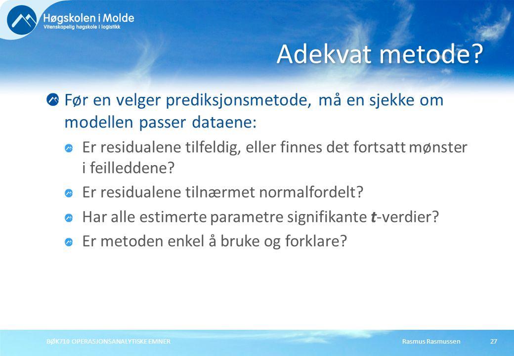 Adekvat metode Før en velger prediksjonsmetode, må en sjekke om modellen passer dataene: