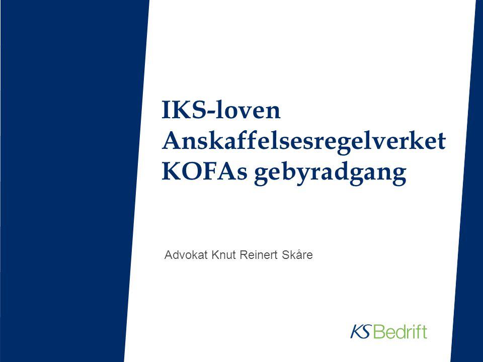 IKS-loven Anskaffelsesregelverket KOFAs gebyradgang