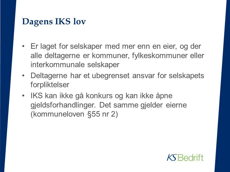 Dagens IKS lov Er laget for selskaper med mer enn en eier, og der alle deltagerne er kommuner, fylkeskommuner eller interkommunale selskaper.