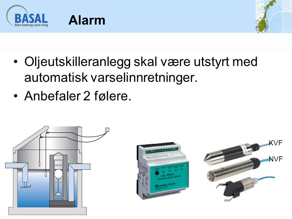 Alarm Oljeutskilleranlegg skal være utstyrt med automatisk varselinnretninger. Anbefaler 2 følere.