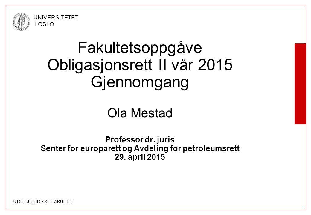 Fakultetsoppgåve Obligasjonsrett II vår 2015 Gjennomgang Ola Mestad Professor dr.
