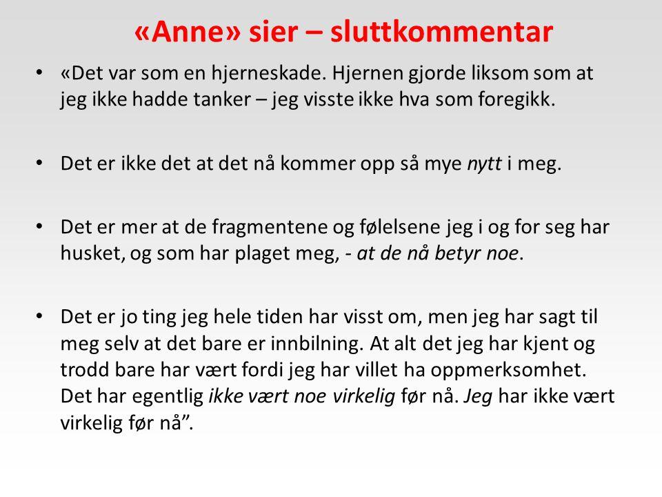 «Anne» sier – sluttkommentar