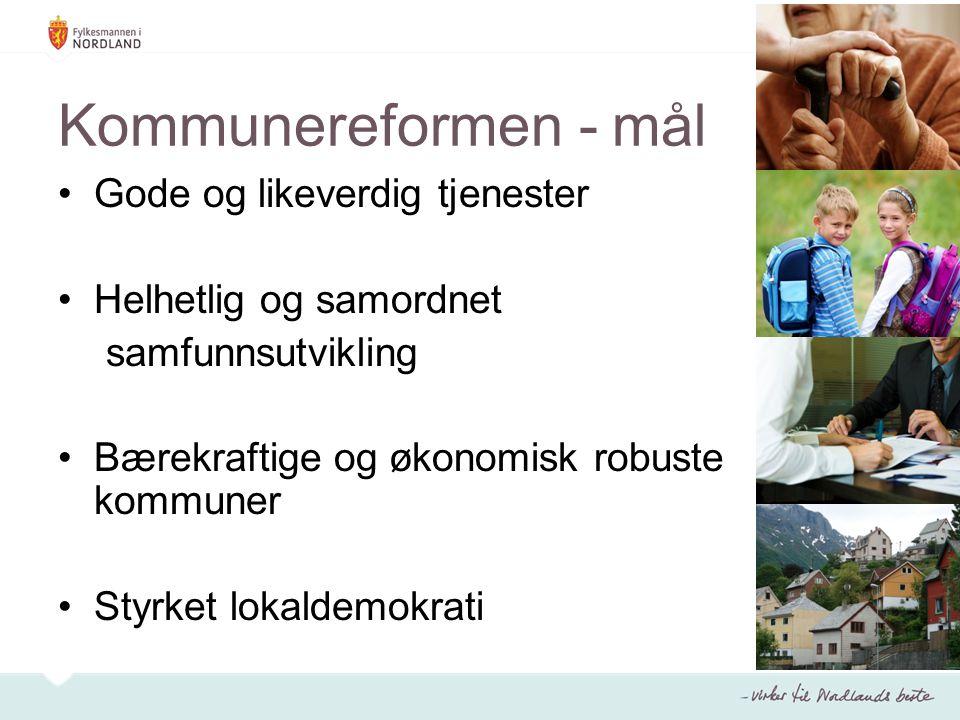 Kommunereformen - mål Gode og likeverdig tjenester