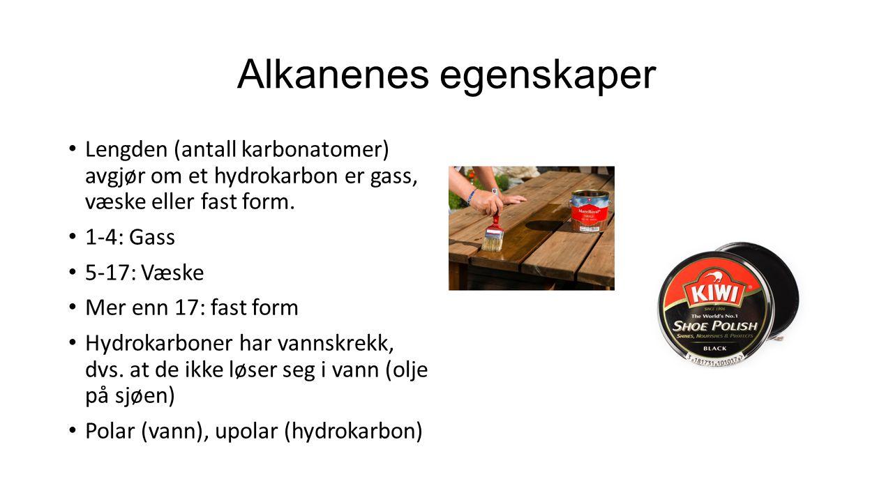 Alkanenes egenskaper Lengden (antall karbonatomer) avgjør om et hydrokarbon er gass, væske eller fast form.