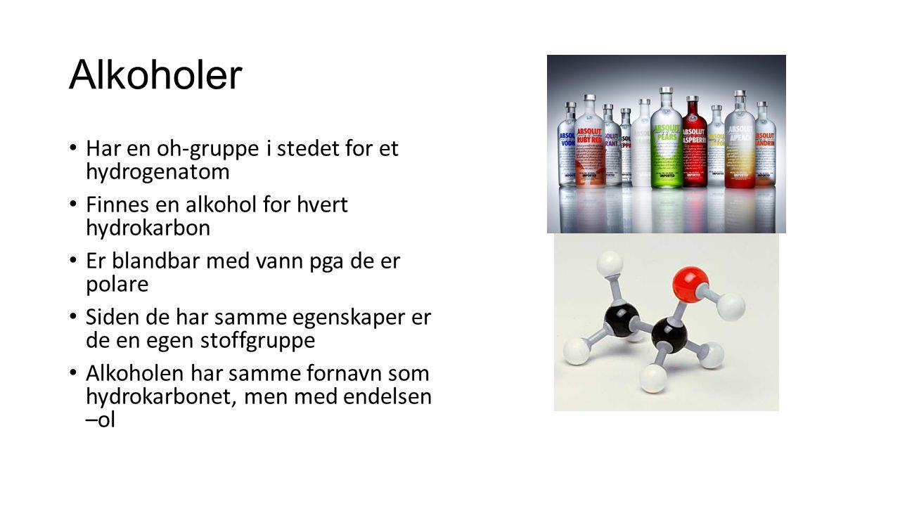 Alkoholer Har en oh-gruppe i stedet for et hydrogenatom