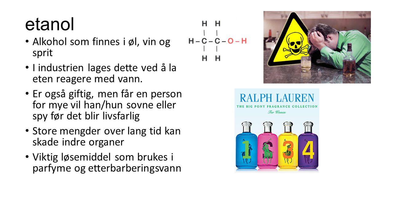 etanol Alkohol som finnes i øl, vin og sprit