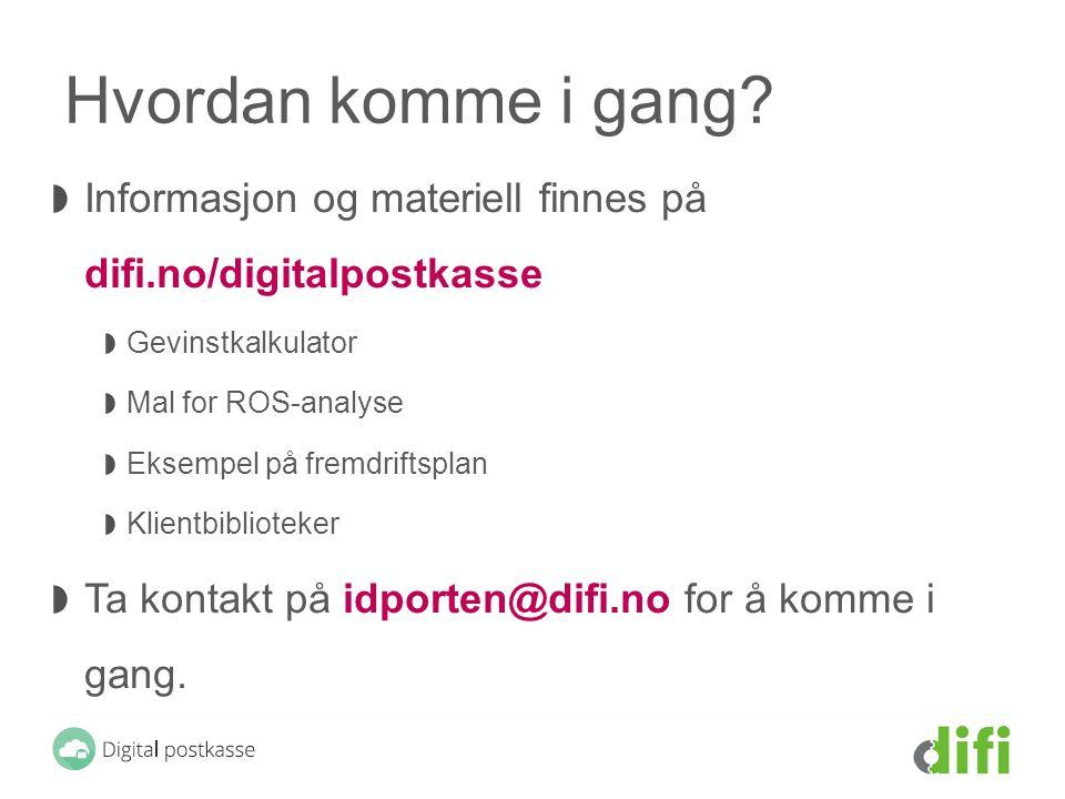 Hvordan komme i gang Informasjon og materiell finnes på difi.no/digitalpostkasse. Gevinstkalkulator.