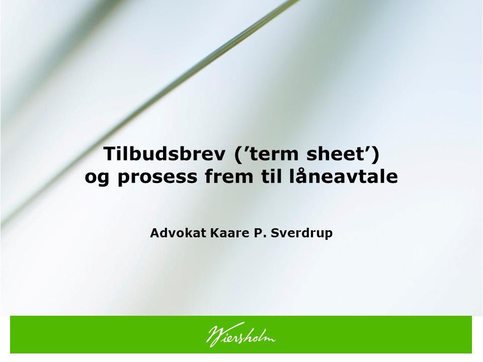 Tilbudsbrev ('term sheet') og prosess frem til låneavtale