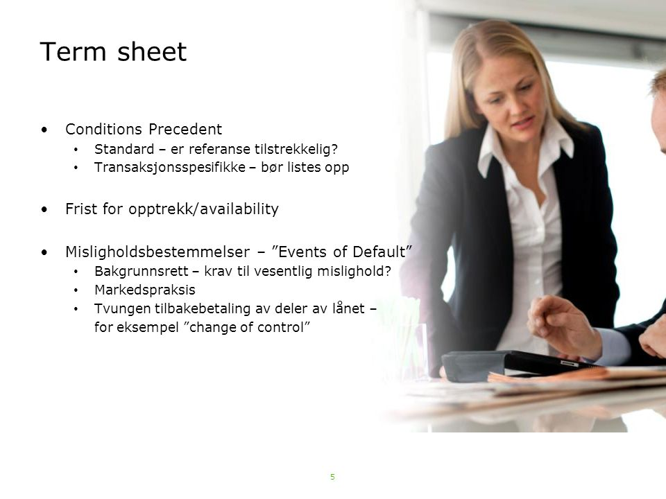 Term sheet Conditions Precedent Frist for opptrekk/availability