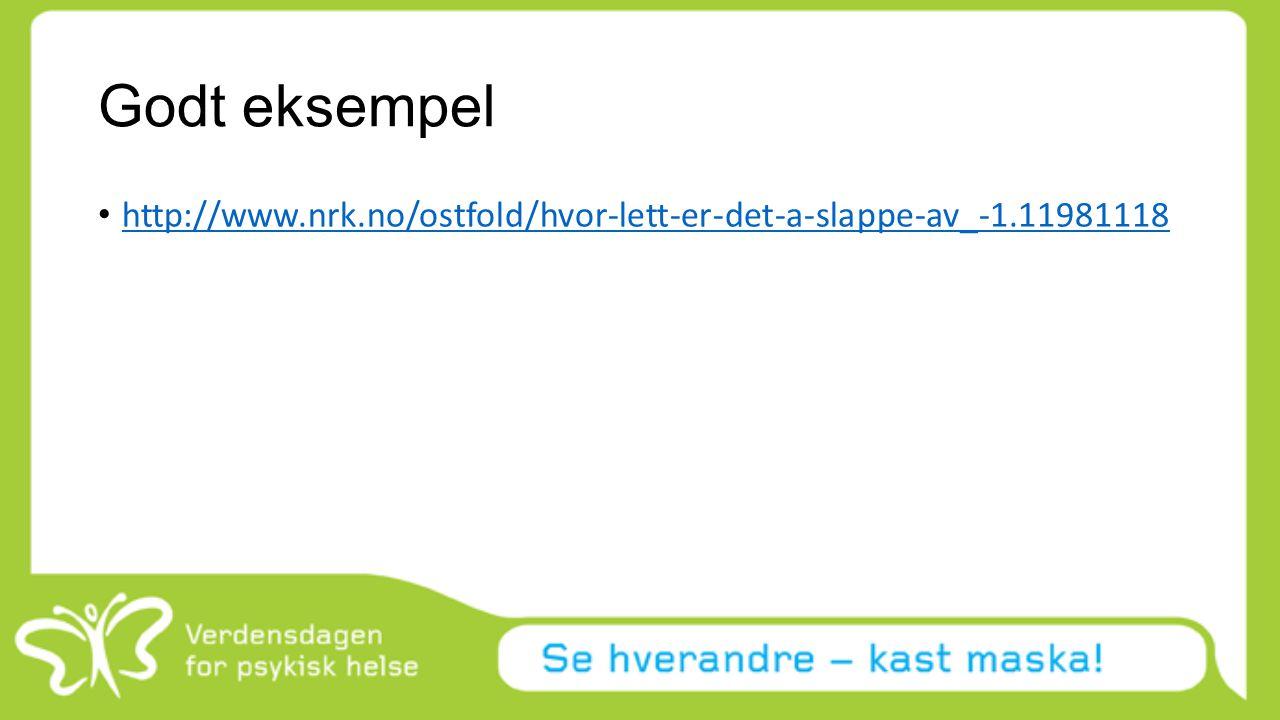 Godt eksempel http://www.nrk.no/ostfold/hvor-lett-er-det-a-slappe-av_-1.11981118.
