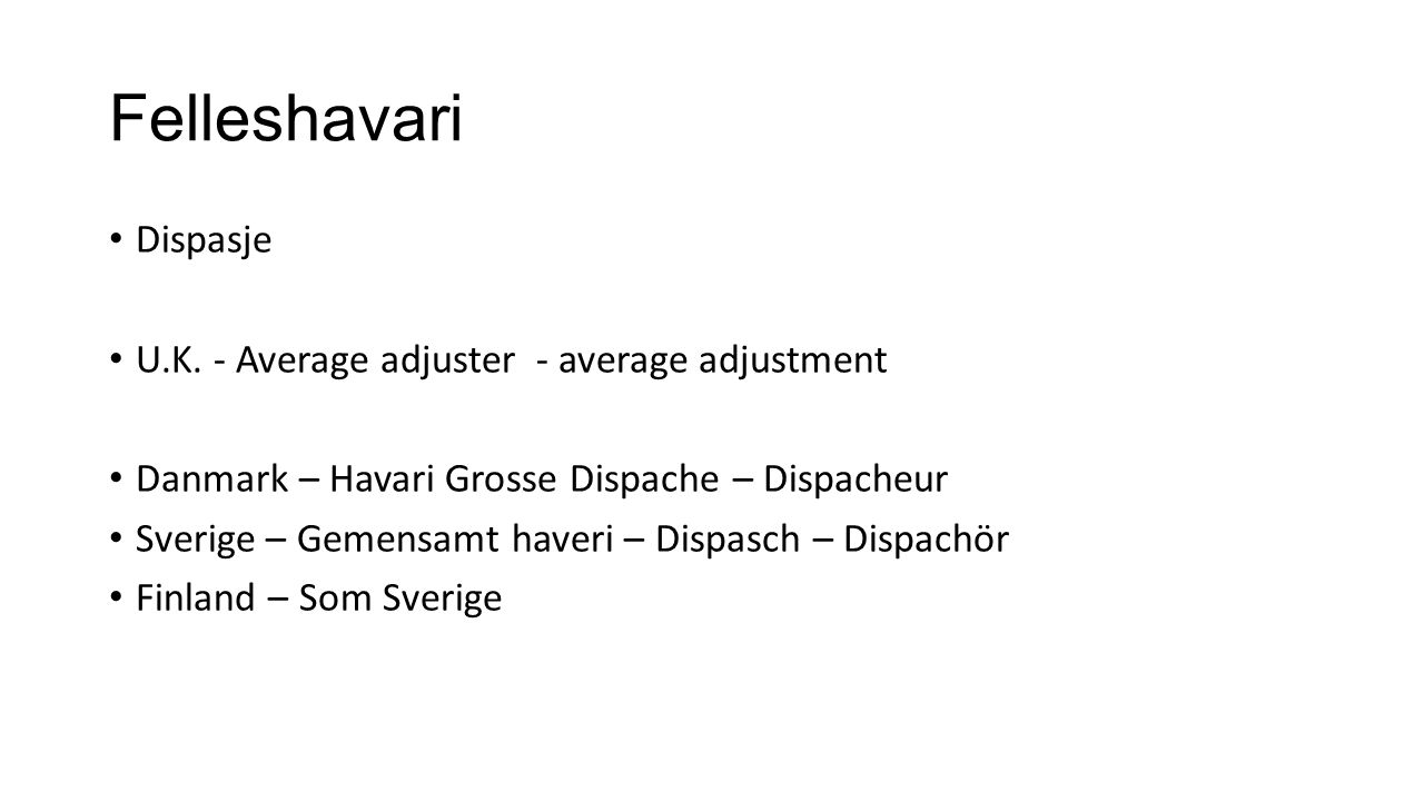 Felleshavari Dispasje U.K. - Average adjuster - average adjustment