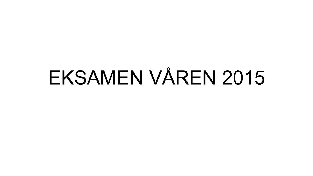 EKSAMEN VÅREN 2015