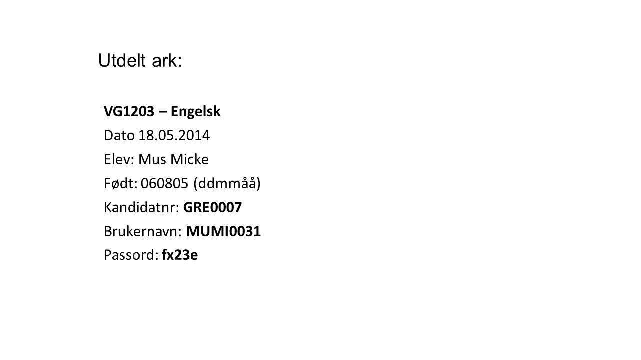 Utdelt ark: VG1203 – Engelsk Dato 18.05.2014 Elev: Mus Micke