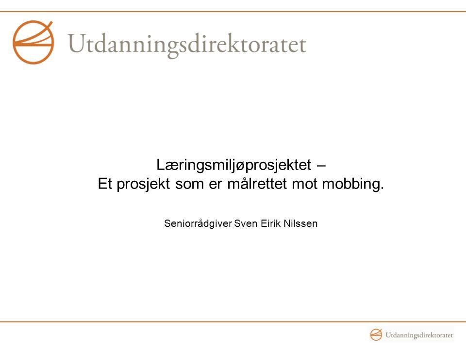 Læringsmiljøprosjektet – Et prosjekt som er målrettet mot mobbing.