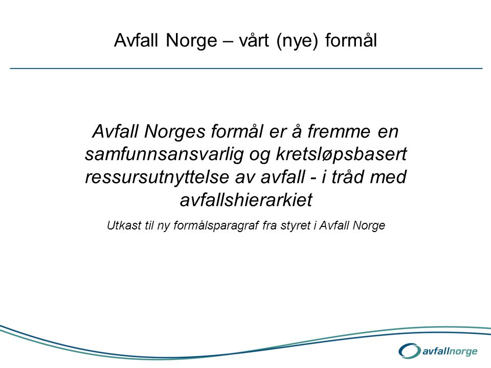 Avfall Norge – vårt (nye) formål