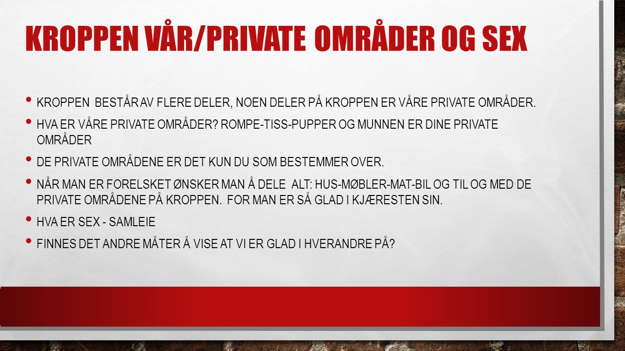 Kroppen vår/private områder og sex