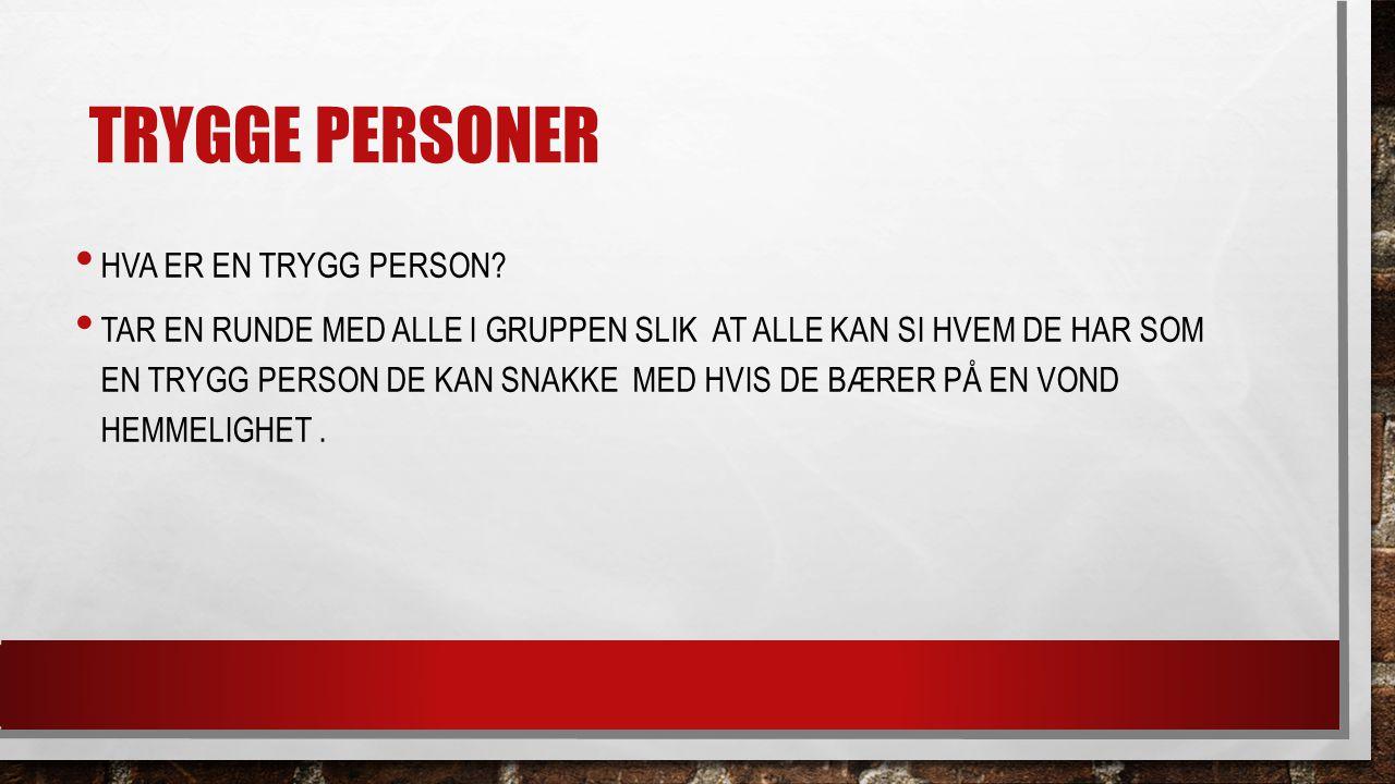 Trygge personer Hva er en trygg person