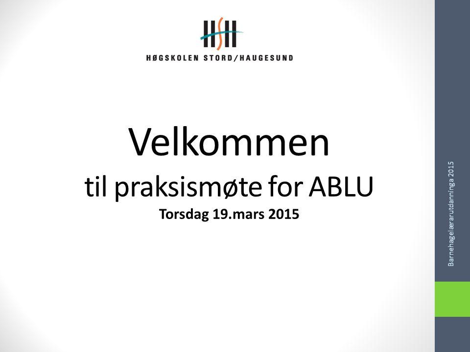 Velkommen til praksismøte for ABLU Torsdag 19.mars 2015