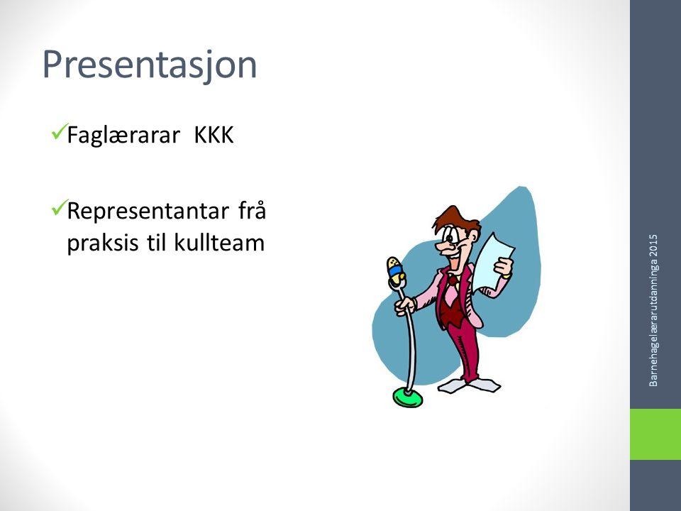 Presentasjon Faglærarar KKK Representantar frå praksis til kullteam