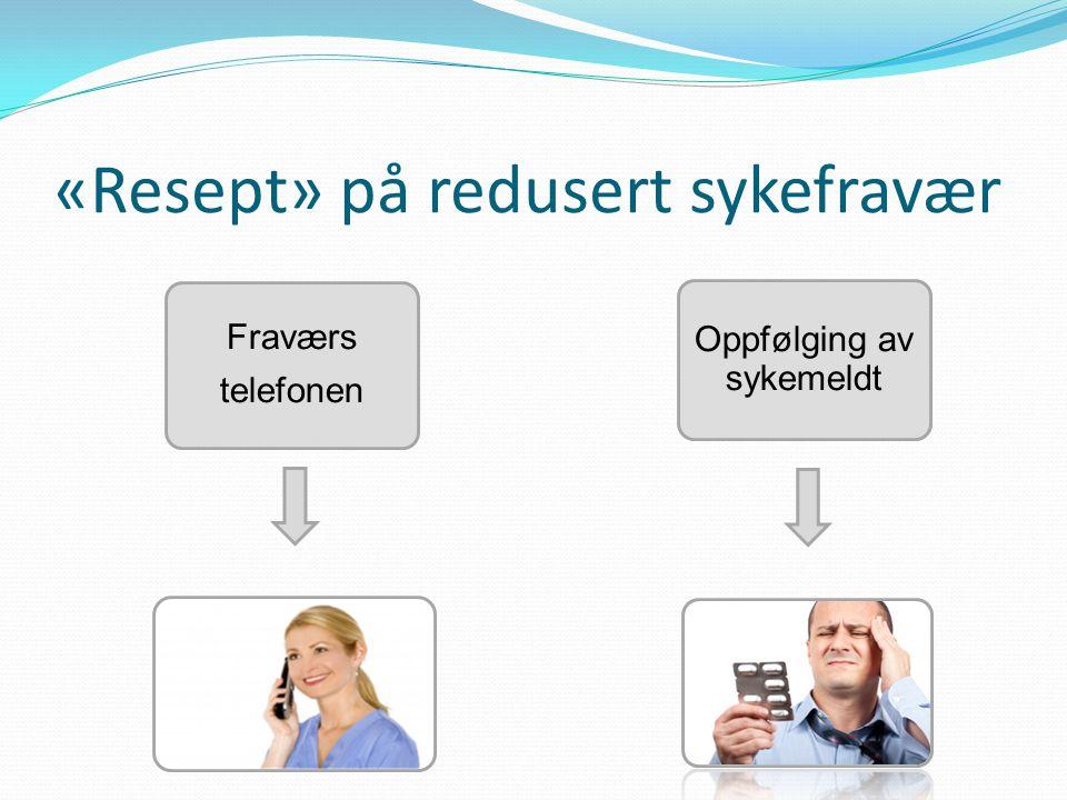 «Resept» på redusert sykefravær