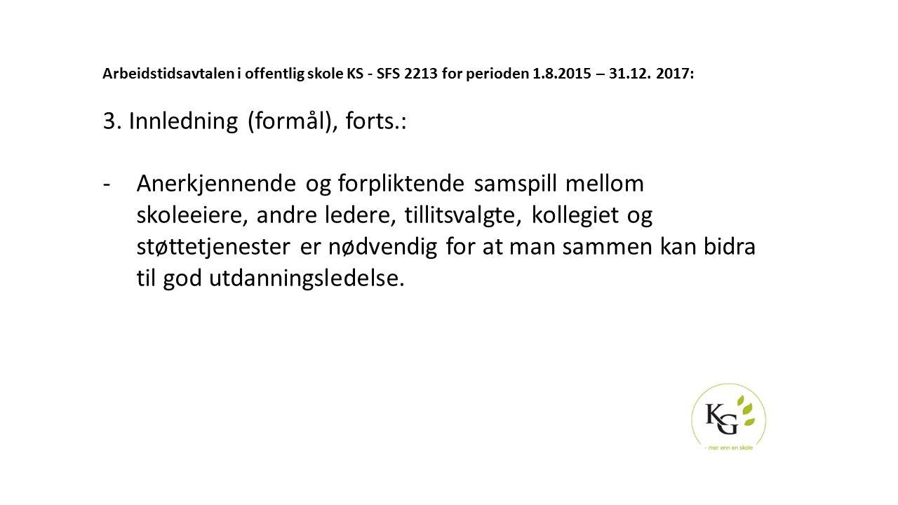 3. Innledning (formål), forts.: