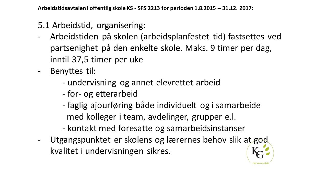 5.1 Arbeidstid, organisering: