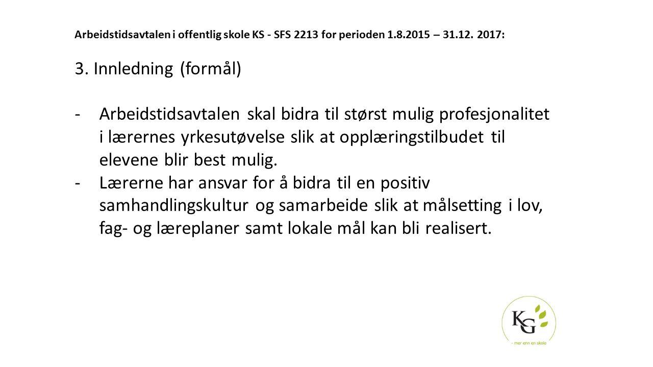Arbeidstidsavtalen i offentlig skole KS - SFS 2213 for perioden 1. 8