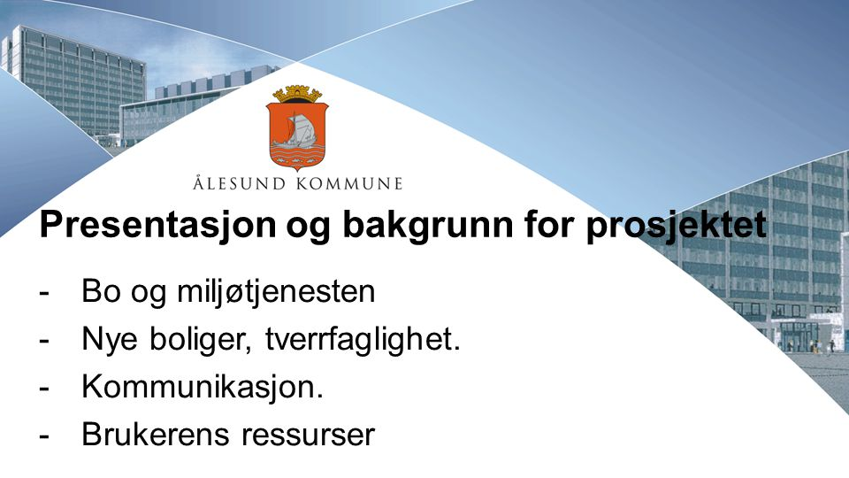 Presentasjon og bakgrunn for prosjektet