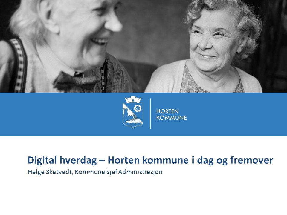 Digital hverdag – Horten kommune i dag og fremover