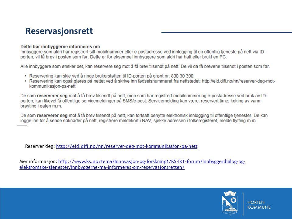 Reservasjonsrett Reserver deg: http://eid.difi.no/nn/reserver-deg-mot-kommunikasjon-pa-nett.