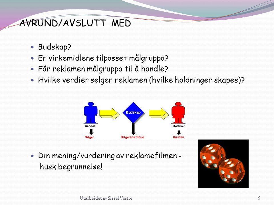 AVRUND/AVSLUTT MED Budskap Er virkemidlene tilpasset målgruppa