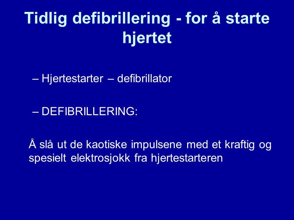 Tidlig defibrillering - for å starte hjertet