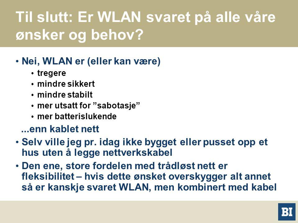Til slutt: Er WLAN svaret på alle våre ønsker og behov