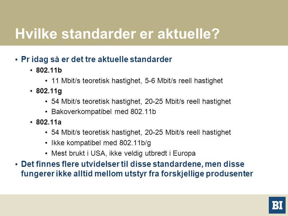 Hvilke standarder er aktuelle