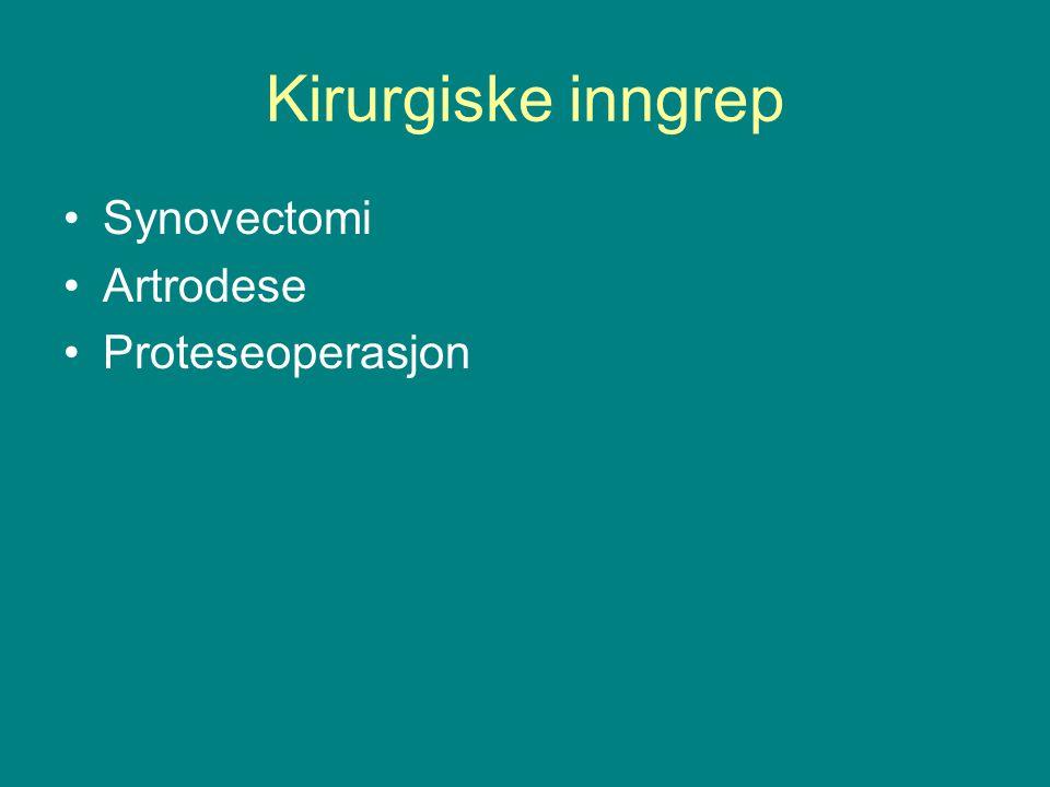 Kirurgiske inngrep Synovectomi Artrodese Proteseoperasjon