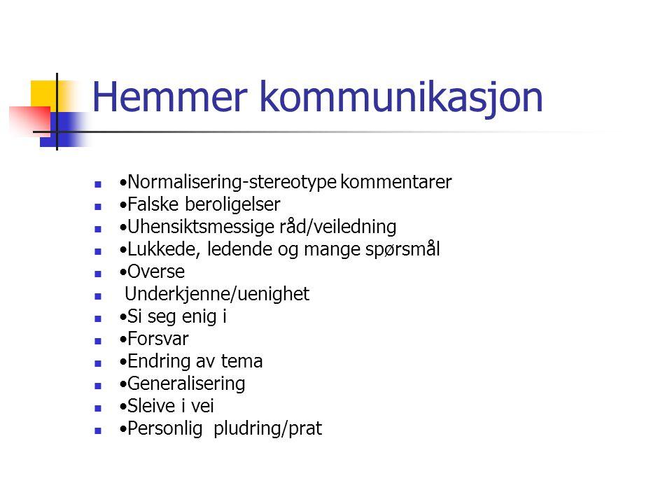 Hemmer kommunikasjon •Normalisering-stereotype kommentarer