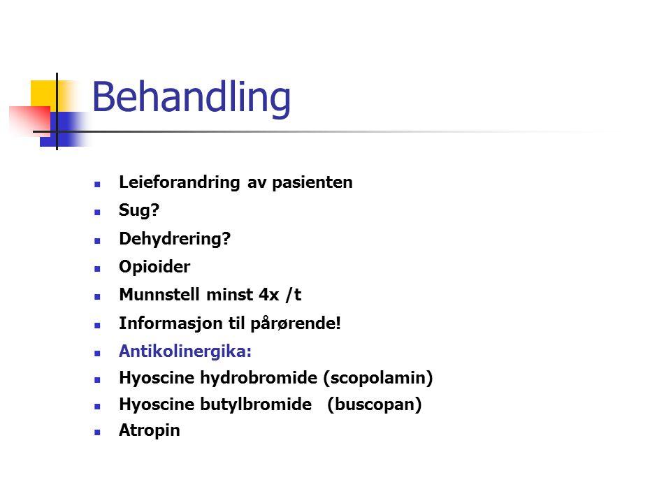 Behandling Leieforandring av pasienten Sug Dehydrering Opioider