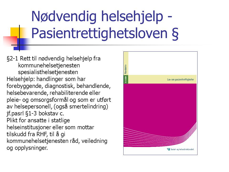Nødvendig helsehjelp - Pasientrettighetsloven §