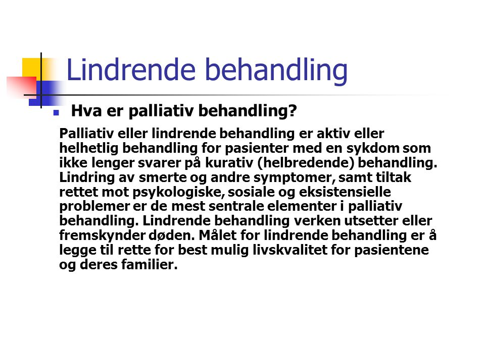 Lindrende behandling Hva er palliativ behandling