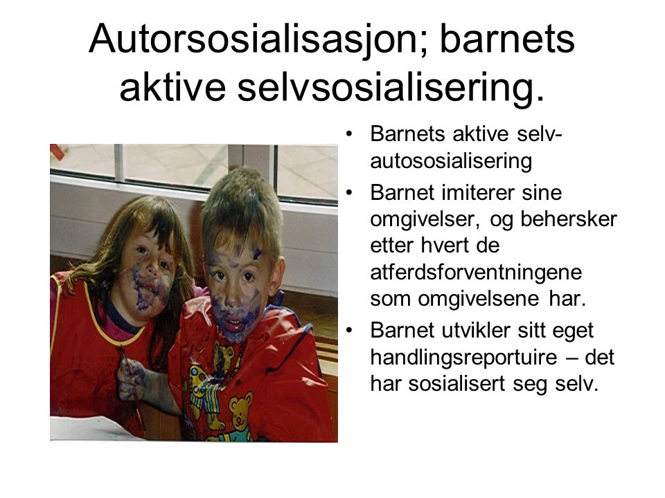 Autorsosialisasjon; barnets aktive selvsosialisering.