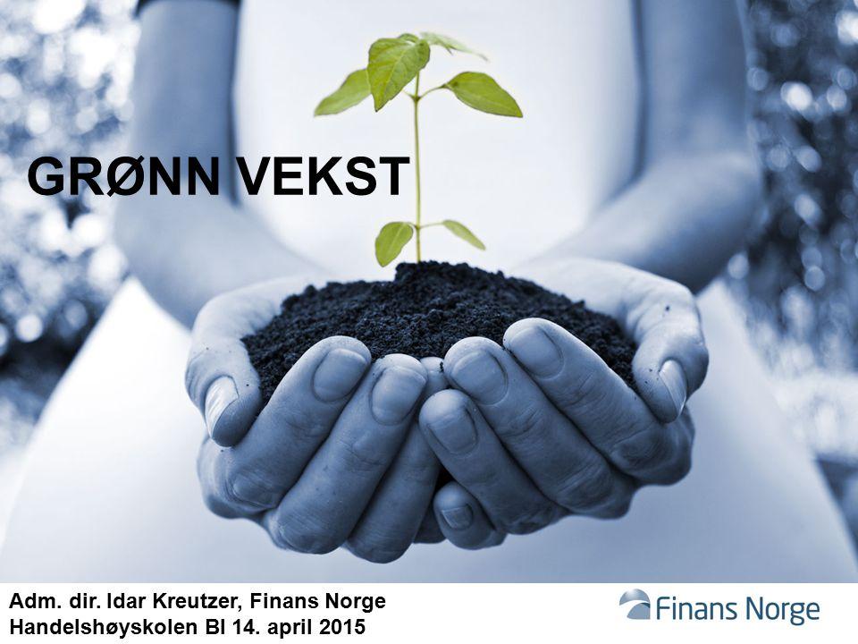 Grønn vekst Adm. dir. Idar Kreutzer, Finans Norge