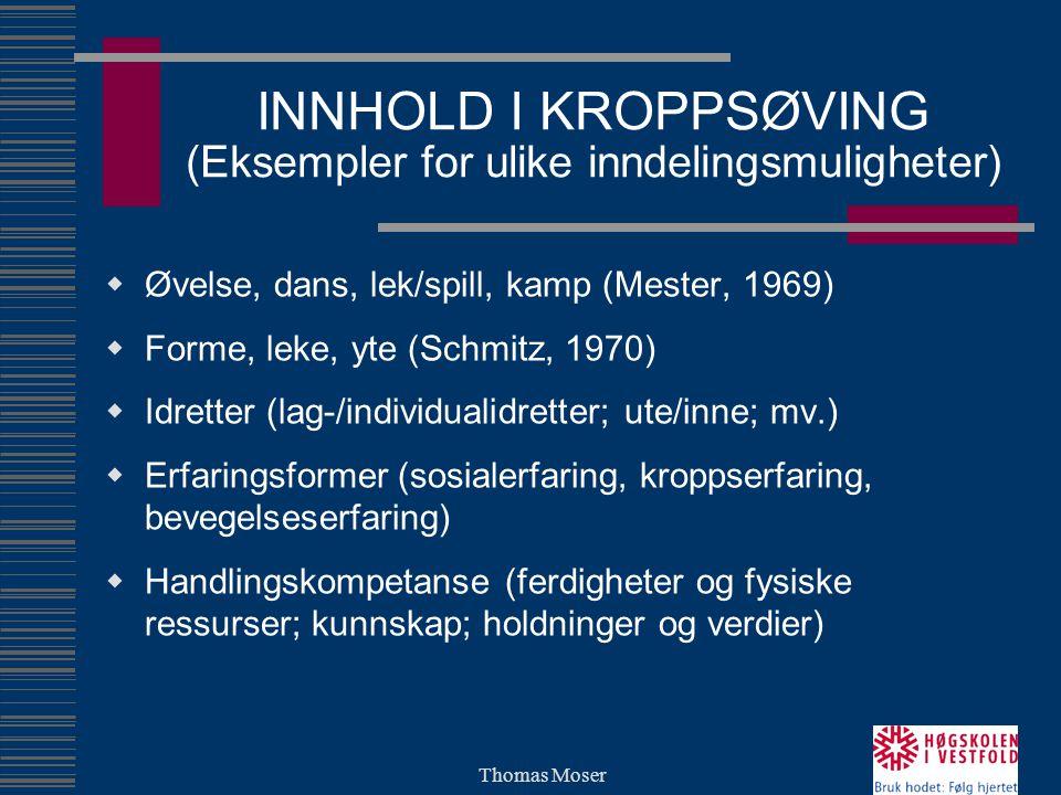 INNHOLD I KROPPSØVING (Eksempler for ulike inndelingsmuligheter)